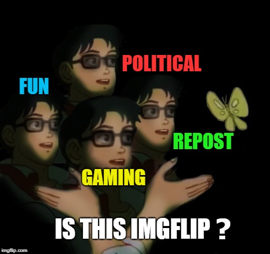 imgflop | FUN IS THIS IMGFLIP POLITICAL REPOST GAMING ? | image tagged in imgflip,fun,politics,gaming,repost,censorship | made w/ Imgflip meme maker