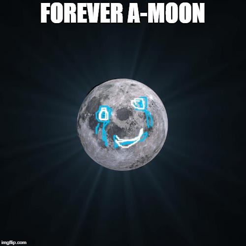 Forever Alone Meme | FOREVER A-MOON | image tagged in memes,forever alone | made w/ Imgflip meme maker
