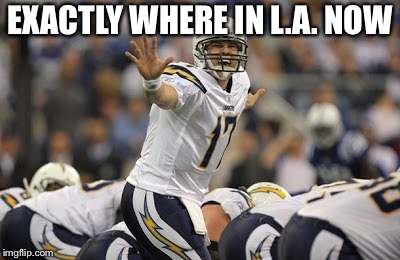 San Diego Chargers | EXACTLY WHERE IN L.A. NOW | image tagged in san diego chargers | made w/ Imgflip meme maker