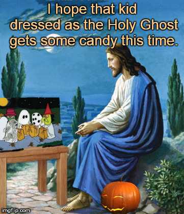 I hope that kid dressed as the Holy Ghost gets some candy this time. | image tagged in charlie brown,humor,halloween,it's the great pumpkin jesus! | made w/ Imgflip meme maker