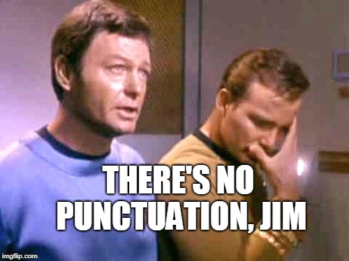 THERE'S NO PUNCTUATION, JIM | made w/ Imgflip meme maker