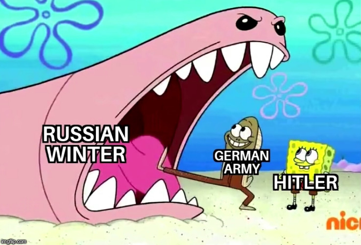 why Germany lost ww2 | image tagged in spongebob,ww2,germany,russia,winter | made w/ Imgflip meme maker