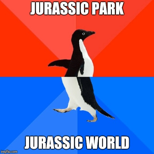 Socially Awesome Awkward Penguin | JURASSIC PARK JURASSIC WORLD | image tagged in memes,socially awesome awkward penguin | made w/ Imgflip meme maker