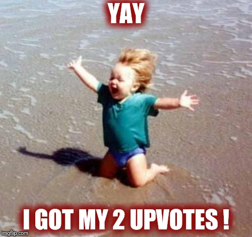 Celebration | YAY I GOT MY 2 UPVOTES ! | image tagged in celebration | made w/ Imgflip meme maker