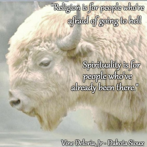"Native American Quote - Vine Deloria, Jr Dakota Sioux, Wrote ""Bury My Heart At Wounded Knee"" 
