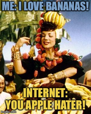 ME: I LOVE BANANAS! INTERNET: YOU APPLE HATER! | image tagged in fruit lady | made w/ Imgflip meme maker