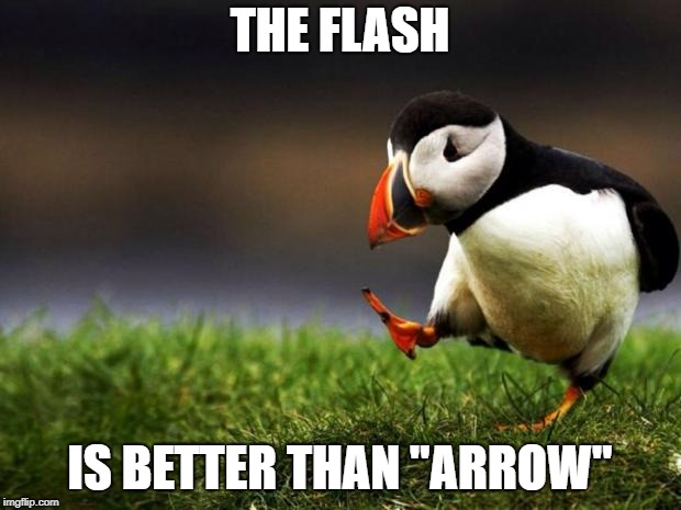 "Arrow is still alright though |  THE FLASH; IS BETTER THAN ""ARROW"" 