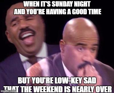 The Sunday Night Blues Imgflip