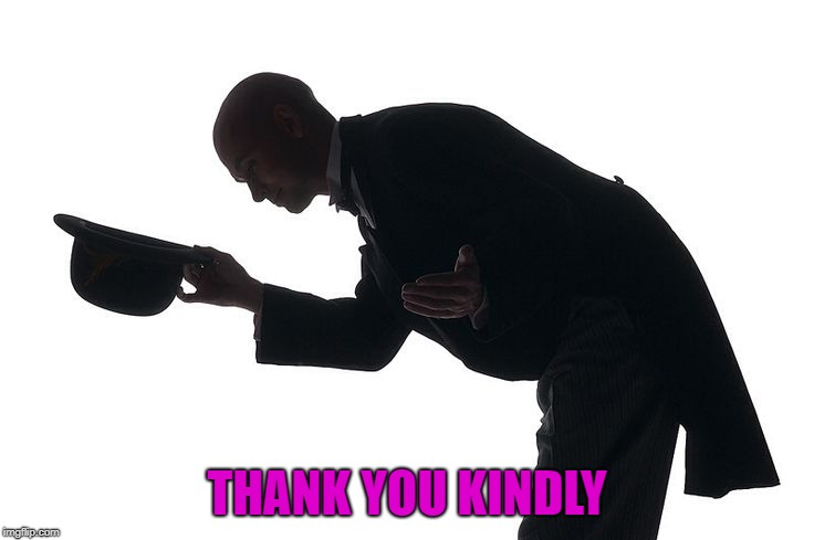 THANK YOU KINDLY | made w/ Imgflip meme maker