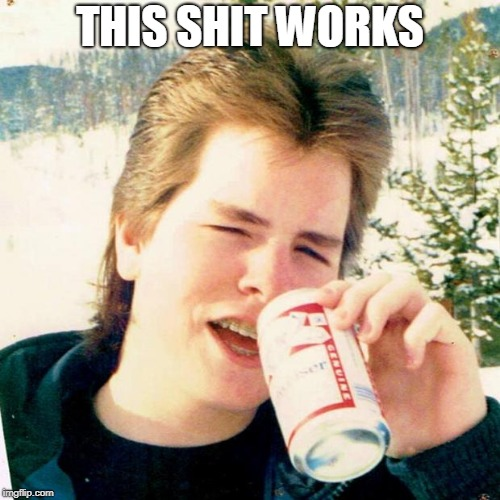 Eighties Teen |  THIS SHIT WORKS | image tagged in memes,eighties teen | made w/ Imgflip meme maker
