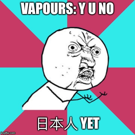 Turning _______ I think I'm turning _______ I really think so. | VAPOURS: Y U NO 日本人 YET | image tagged in y u no music,if you dont get it,its,turning japanese | made w/ Imgflip meme maker