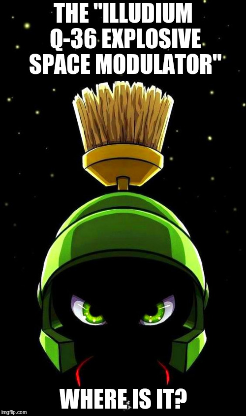 "Marvin the Martian | THE ""ILLUDIUM Q-36 EXPLOSIVE SPACE MODULATOR"" WHERE IS IT? 
