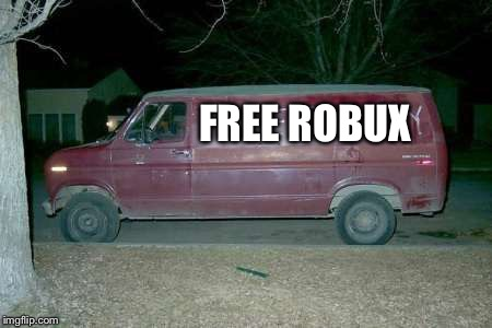 Free candy van | FREE ROBUX | image tagged in free candy van,robux,roblox | made w/ Imgflip meme maker