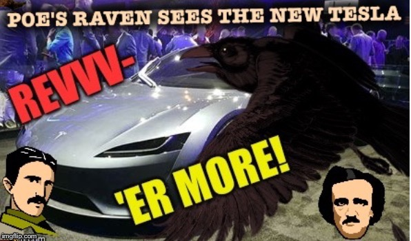 Poe-leeze! | image tagged in edgar allan poe,nikola tesla,tesla,happy halloween,raven,nevermore | made w/ Imgflip meme maker
