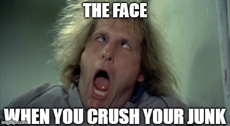 Scary Harry | THE FACE WHEN YOU CRUSH YOUR JUNK | image tagged in memes,scary harry | made w/ Imgflip meme maker