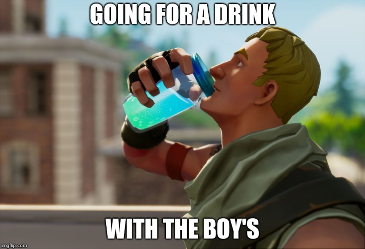 Fortnite the frog | GOING FOR A DRINK WITH THE BOY'S | image tagged in fortnite the frog | made w/ Imgflip meme maker