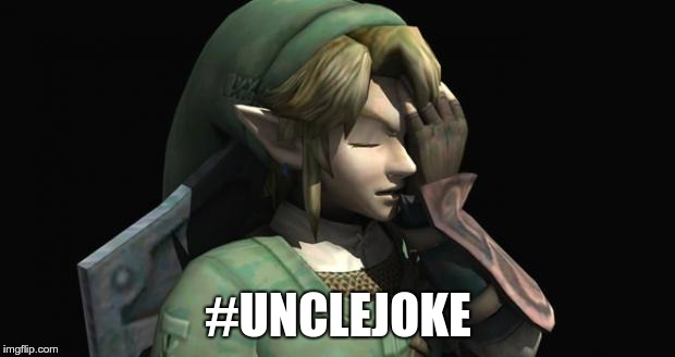 Link Facepalm | #UNCLEJOKE | image tagged in link facepalm | made w/ Imgflip meme maker