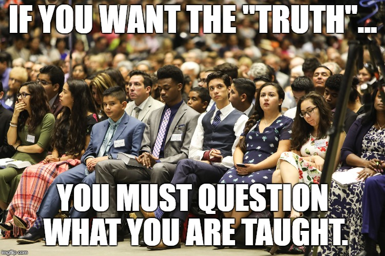 "CLOSED MINDS GATHER NO KNOWLEDGE | IF YOU WANT THE ""TRUTH""... YOU MUST QUESTION WHAT YOU ARE TAUGHT. 