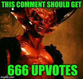 Satan | THIS COMMENT SHOULD GET 666 UPVOTES | image tagged in satan | made w/ Imgflip meme maker
