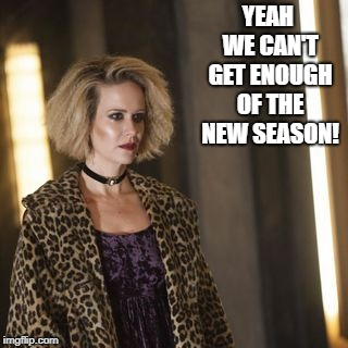 YEAH WE CAN'T GET ENOUGH OF THE NEW SEASON! | made w/ Imgflip meme maker