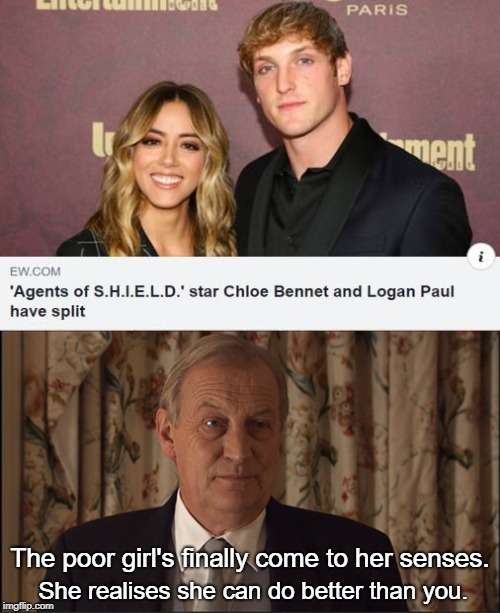 From one Dick to another | The poor girl's finally come to her senses. She realises she can do better than you. | image tagged in logan paul,chloe bennet,dick,the worst week of my life,agents of shield,split | made w/ Imgflip meme maker
