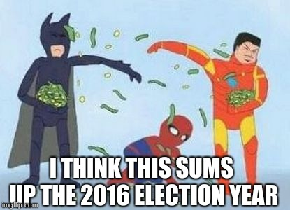 Pathetic Spidey |  I THINK THIS SUMS UP THE 2016 ELECTION YEAR | image tagged in memes,pathetic spidey | made w/ Imgflip meme maker