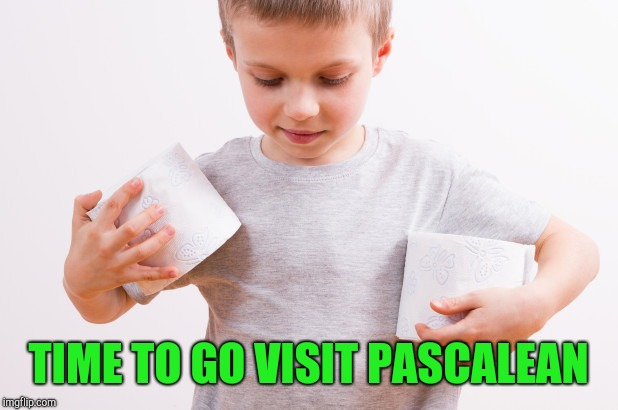TIME TO GO VISIT PASCALEAN | made w/ Imgflip meme maker