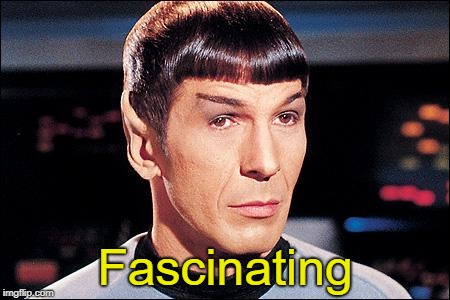 Condescending Spock | Fascinating | image tagged in condescending spock | made w/ Imgflip meme maker