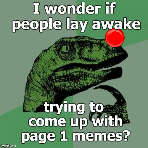 "Philosoraptor ponders imgflip and its members, the memers of the ""community.""  