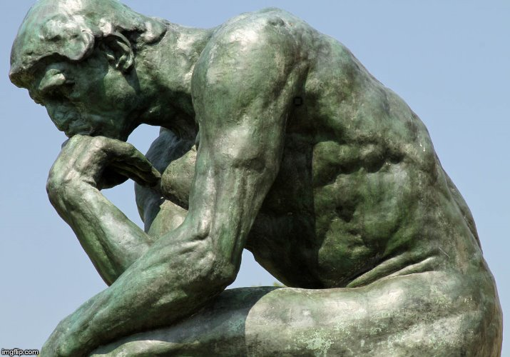 Rodin - The Thinker | . | image tagged in rodin - the thinker | made w/ Imgflip meme maker