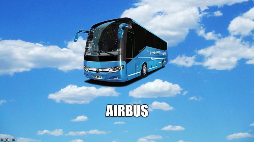 AIRBUS | image tagged in sky | made w/ Imgflip meme maker