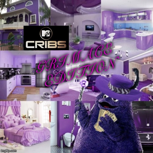Grimace Hits the Big Time | GRIMACE EDITION | image tagged in grimace,rich,mtv,mcdonalds,funny memes | made w/ Imgflip meme maker