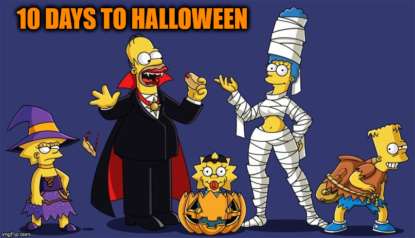 10 days to Halloween | 10 DAYS TO HALLOWEEN | image tagged in halloween,halloween is coming,the simpsons,treehouse of horror | made w/ Imgflip meme maker