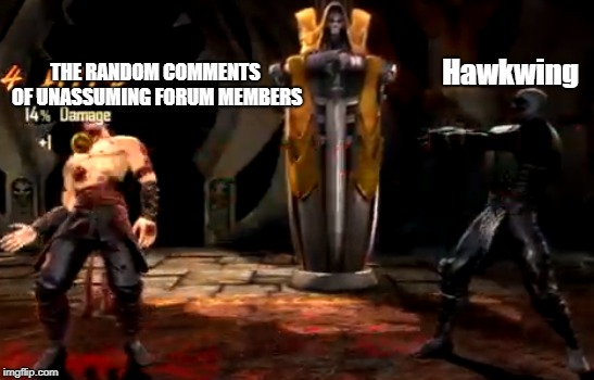 THE RANDOM COMMENTS OF UNASSUMING FORUM MEMBERS Hawkwing | made w/ Imgflip meme maker