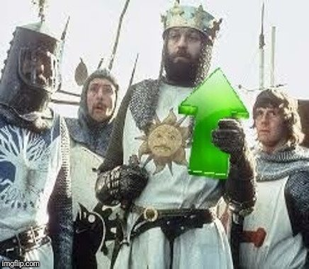 Monty Python Upvote | . | image tagged in monty python upvote | made w/ Imgflip meme maker