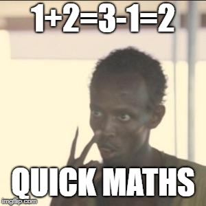Look At Me | 1+2=3-1=2 QUICK MATHS | image tagged in memes,look at me | made w/ Imgflip meme maker