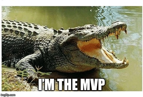 I'M THE MVP | made w/ Imgflip meme maker