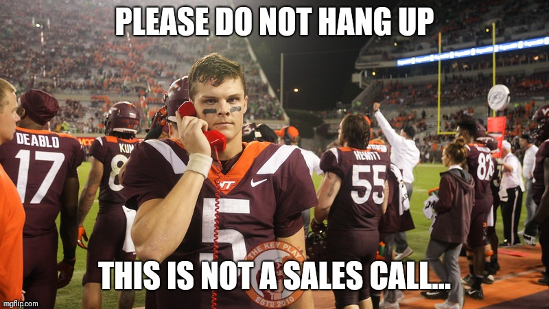 PLEASE DO NOT HANG UP THIS IS NOT A SALES CALL... | made w/ Imgflip meme maker