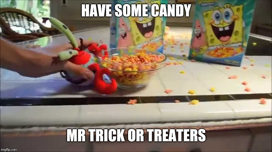 Have a bowl Mr X | HAVE SOME CANDY MR TRICK OR TREATERS | image tagged in have a bowl mr x,halloween,memes | made w/ Imgflip meme maker