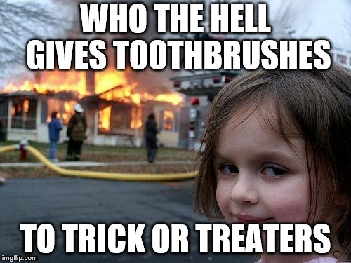 "Dentists, be careful you don't ""trigger"" the little darlings. 