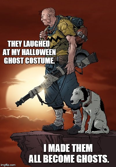 Post-apocalypse Charlie Brown | THEY LAUGHED AT MY HALLOWEEN GHOST COSTUME. I MADE THEM ALL BECOME GHOSTS. | image tagged in memes,charlie brown,halloween,halloween costume,ghosts,fishing for upvotes | made w/ Imgflip meme maker