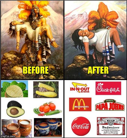 image tagged in fast food,before and after,mexicans,native americans,junk food,chick-fil-a | made w/ Imgflip meme maker