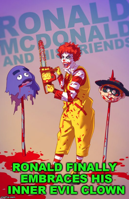 "Ronald finally thinks he is ""IT"" 