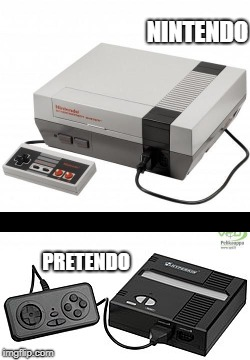Know the difference. | NINTENDO PRETENDO | image tagged in nintendo,nintendo entertainment system,clone,clones,know the difference | made w/ Imgflip meme maker