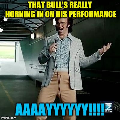 Bad comedian Eli Manning | THAT BULL'S REALLY HORNING IN ON HIS PERFORMANCE AAAAYYYYYY!!!! | image tagged in bad comedian eli manning | made w/ Imgflip meme maker
