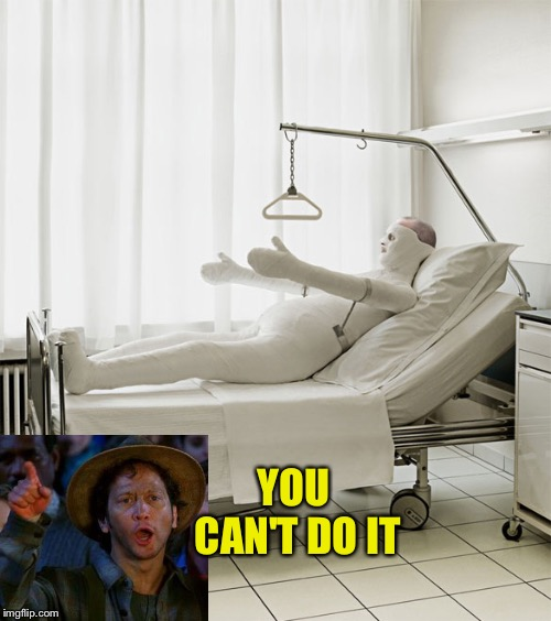 YOU CAN'T DO IT | made w/ Imgflip meme maker