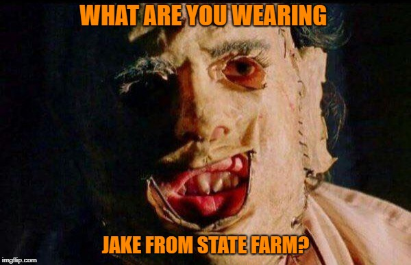 really great deal | WHAT ARE YOU WEARING JAKE FROM STATE FARM? | image tagged in jake from state farm,halloween | made w/ Imgflip meme maker