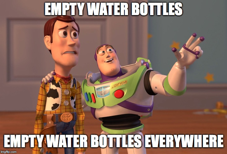 Every household in Austin, TX right now. | EMPTY WATER BOTTLES EMPTY WATER BOTTLES EVERYWHERE | image tagged in memes,water bottle,austin,texas,x x everywhere | made w/ Imgflip meme maker