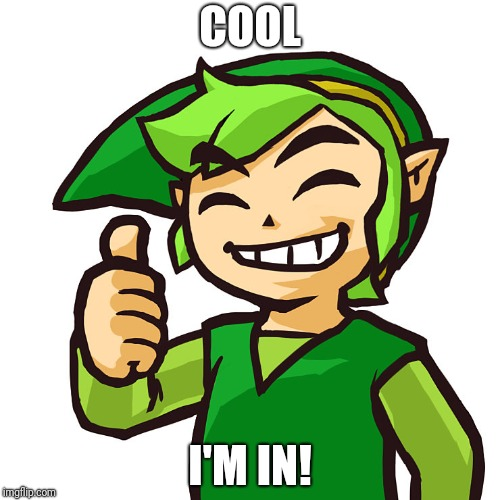 Happy Link | COOL I'M IN! | image tagged in happy link | made w/ Imgflip meme maker