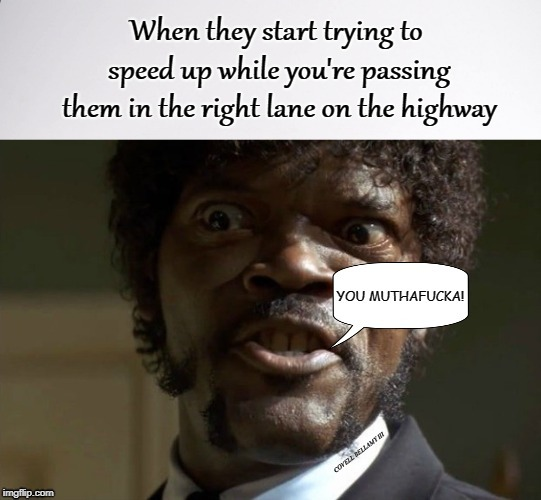 image tagged in road rage jules | made w/ Imgflip meme maker